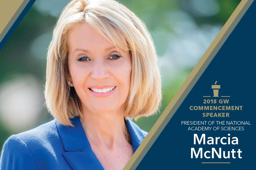 2018 GW Commencement Speaker Marcia McNutt, President of the National Academy of Sciences